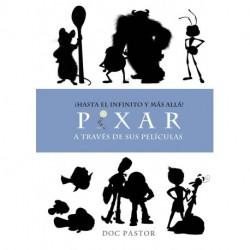 Hasta El Infinito Y Mas Alla! Pixar Atraves De Sus Peliculas