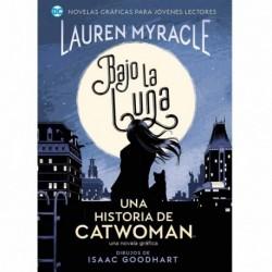 Bajo La Luna Una Historia De Catwoman